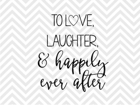 Download To Love Laughter and Happily Ever After by ...