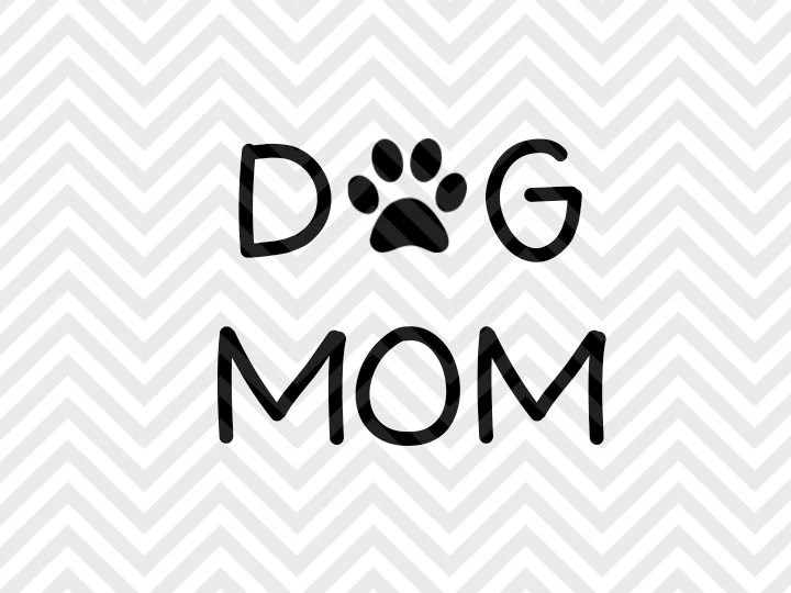 Dog Mom SVG and DXF Cut File PDF Vector by