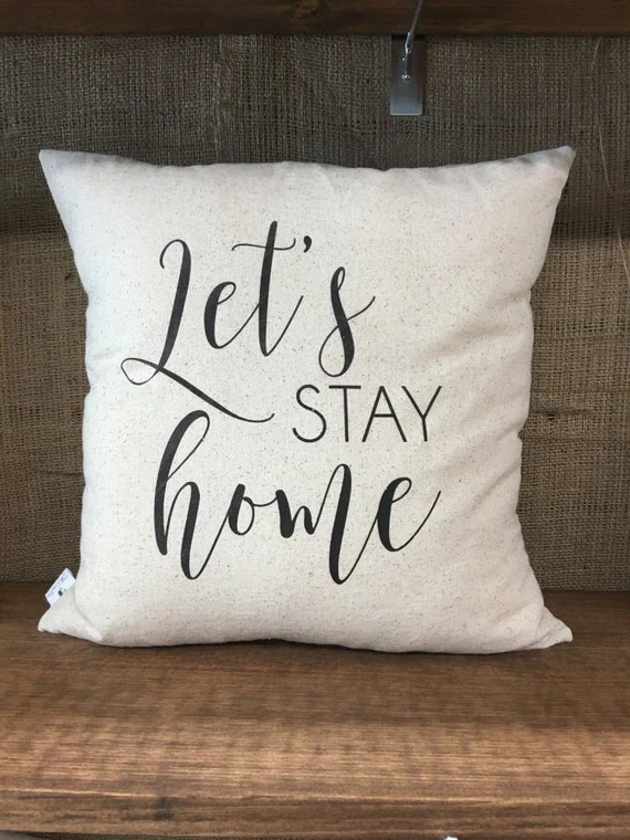Let's Stay Home Pillow Cover Throw Pillow Cushion Cover