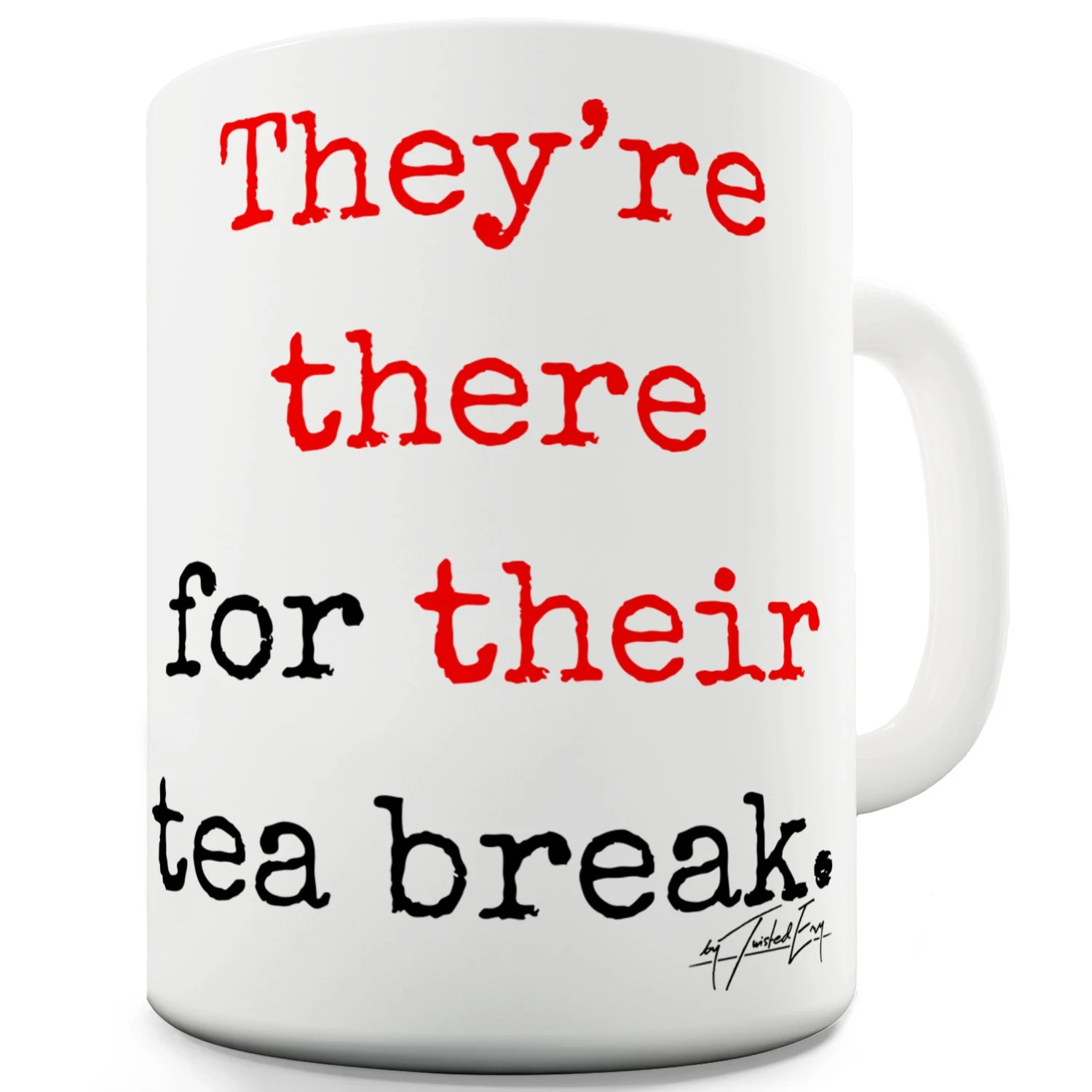 They Re There Their Tea Break Grammar Ceramic Novelty T