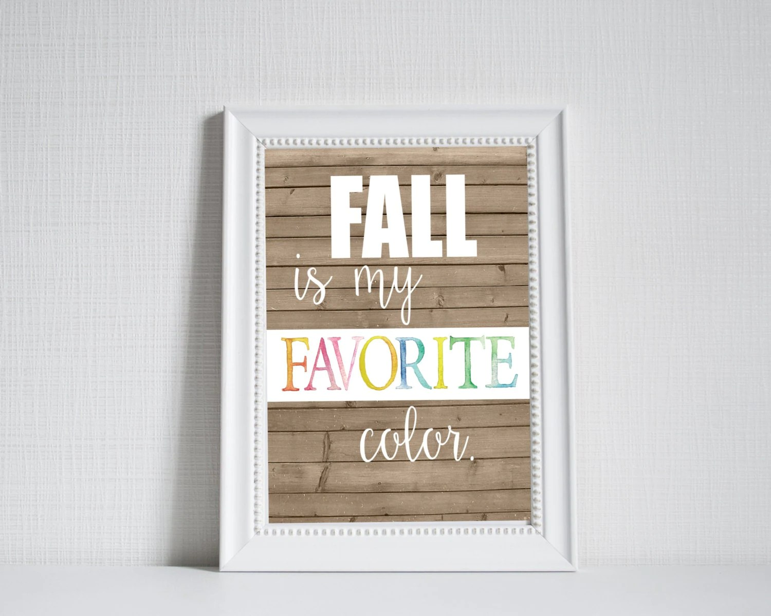Printable 8x10 Fall Is My Favorite Color Autumn Print Fall