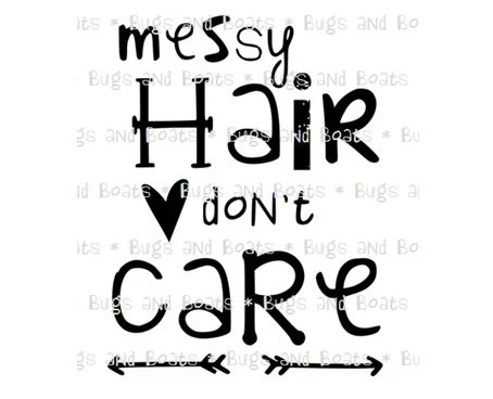 Messy hair don't care SVG and DFX files from BugsandBoats