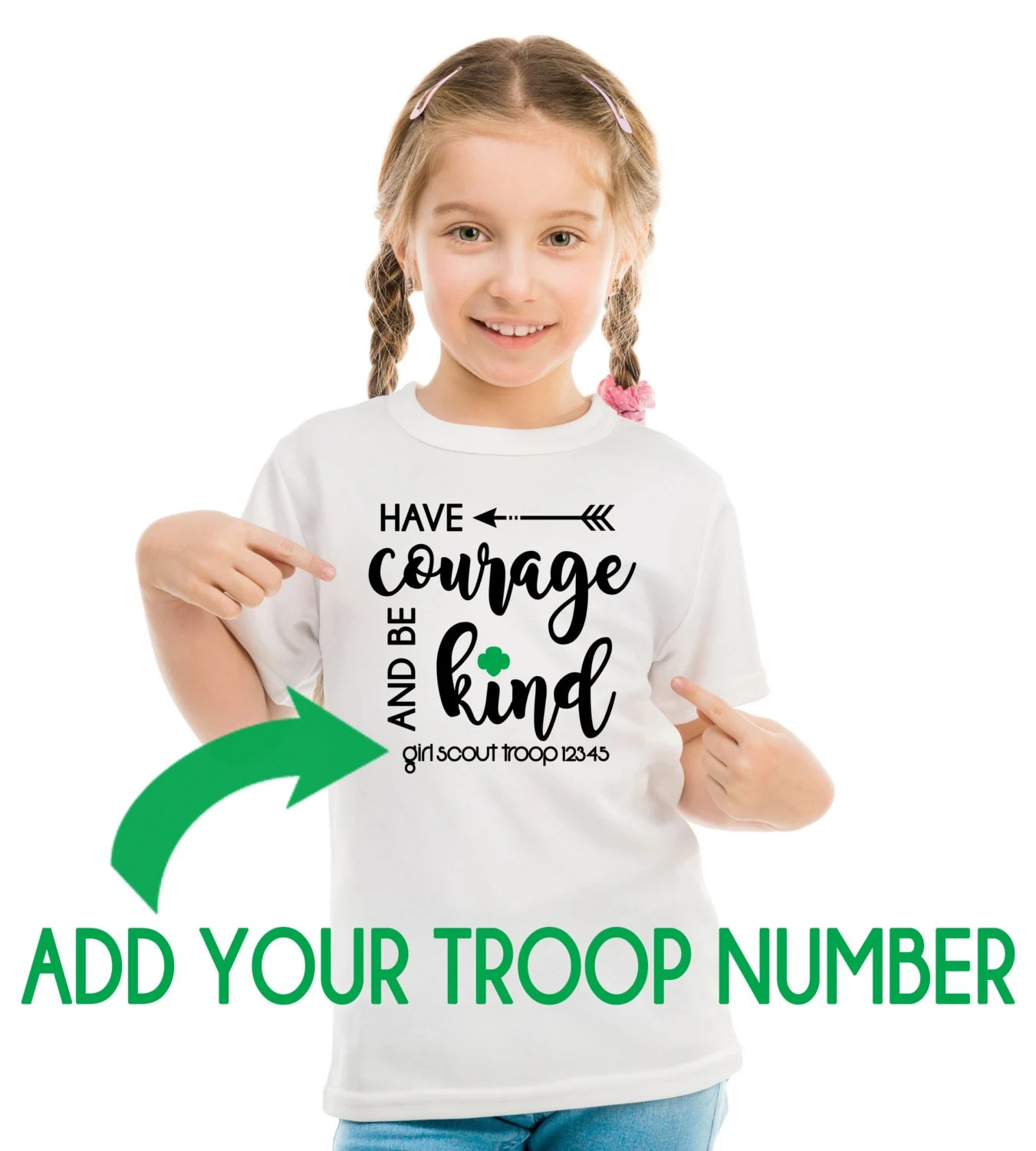 Girl Scout Custom Troop Have Courage Design From