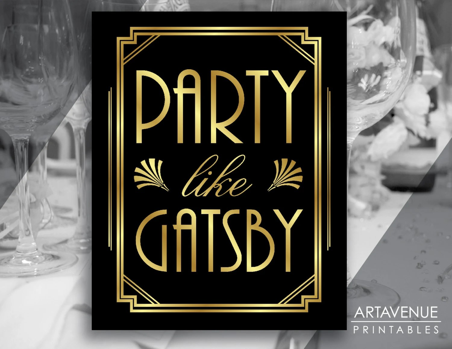 Party Like Gatsby Printable Sign Gatsby Wedding Roaring