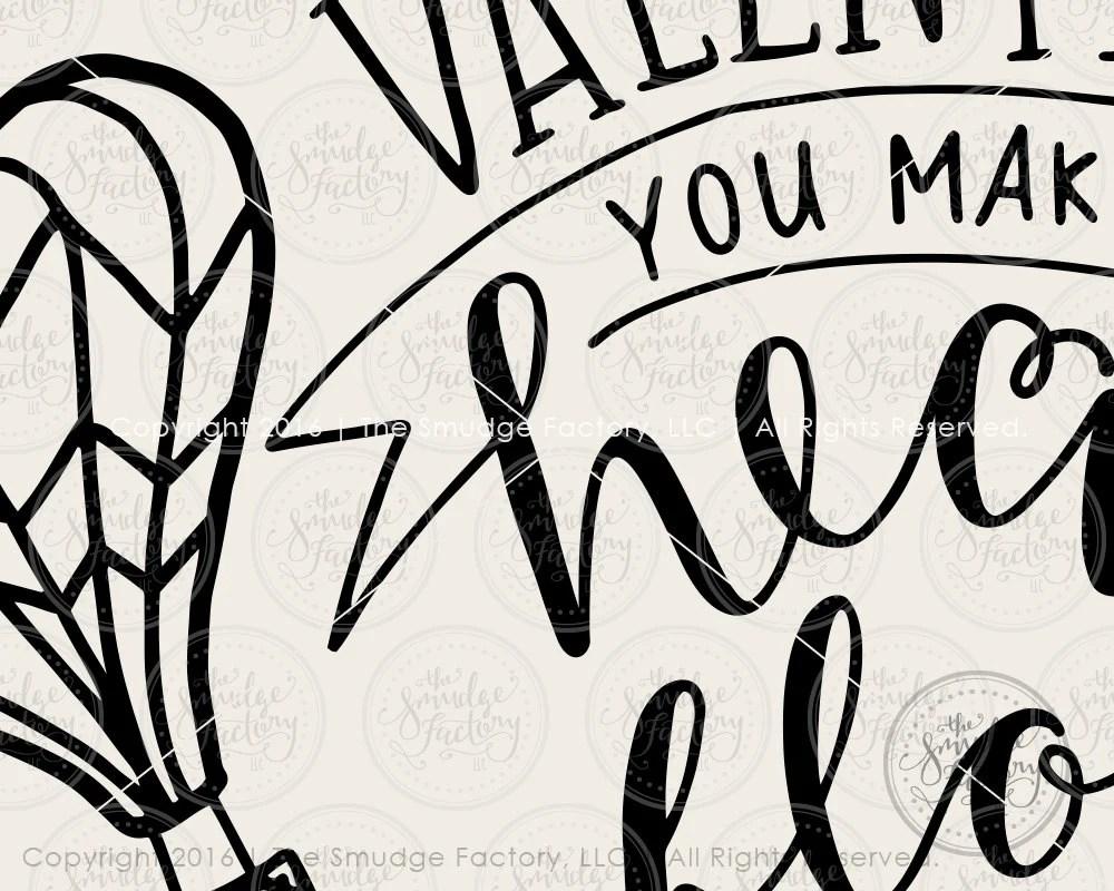 Valentine SVG Cut File, You Make My Heart Float, Hand