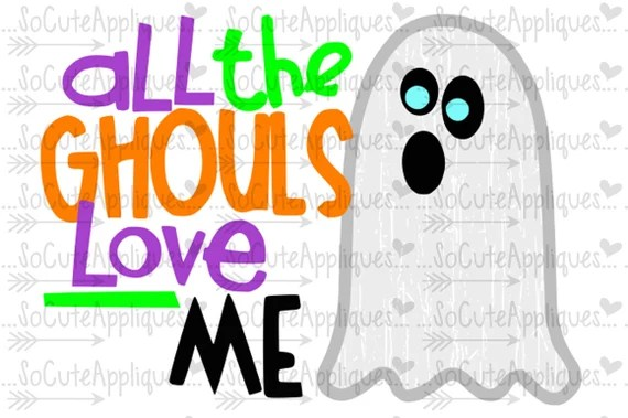 Download SVG DXF EPS cutting file All the ghouls love me ghost svg