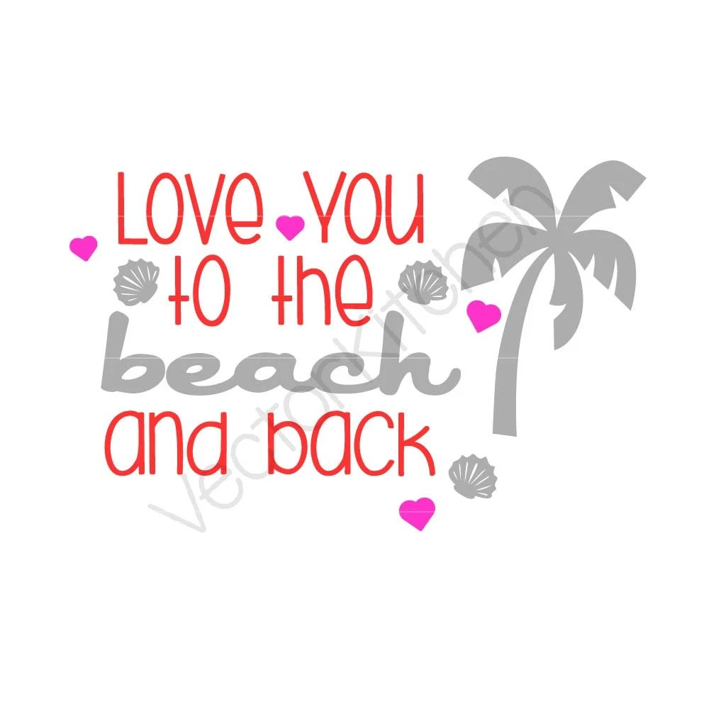 Download Love You to the Beach and Back Cutting Template SVG EPS ...