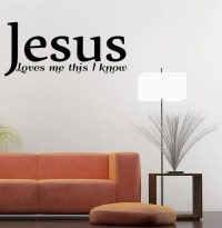 Wall Decal Quote Jesus Loves Me This I Know Inspirational