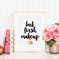 But First Makeup Makeup Print Makeup Wall Art Beauty Print