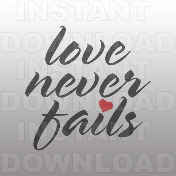 Download Love Never Fails SVG File WeddingAnniversary SVG