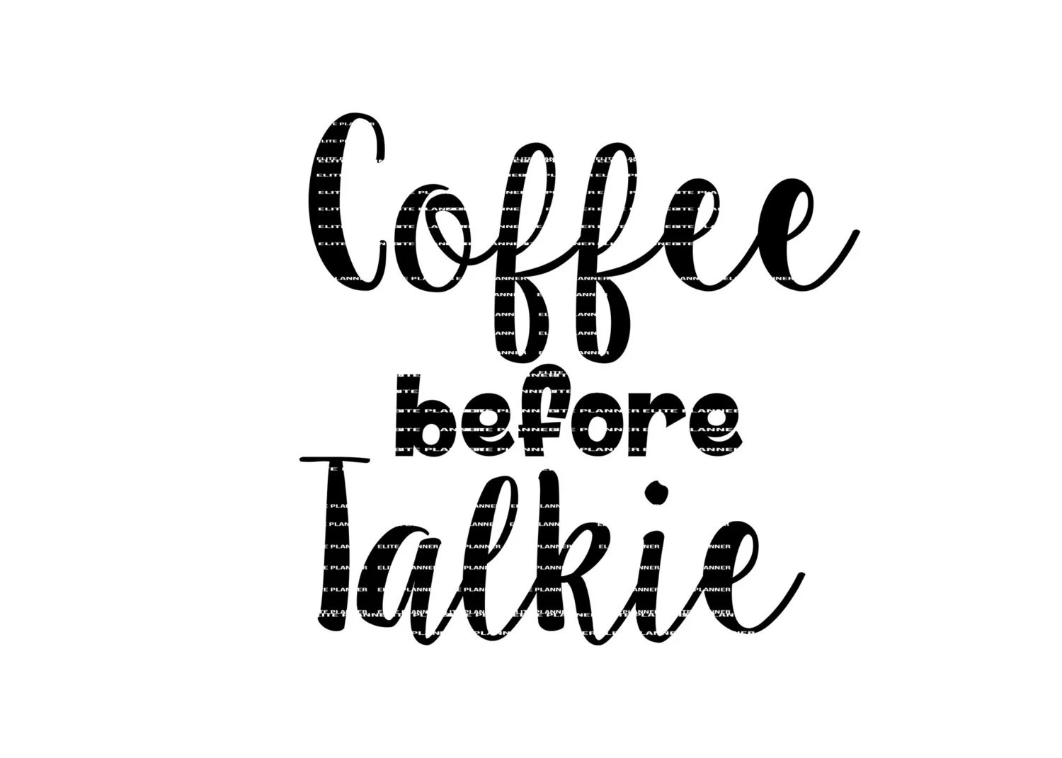Coffee Before Talkie Svg Funny Svg Vector Cutting File