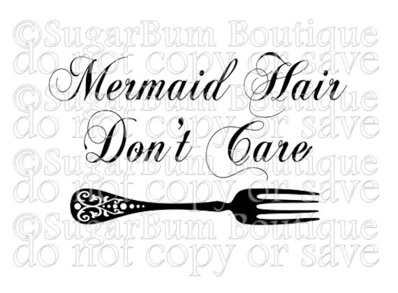 Mermaid Hair, Don't Care svg from SugarBumBoutique on Etsy