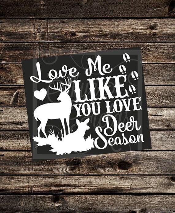 Download Love Me Like You Love Deer Season SVG JPG PNG Studio.3 File