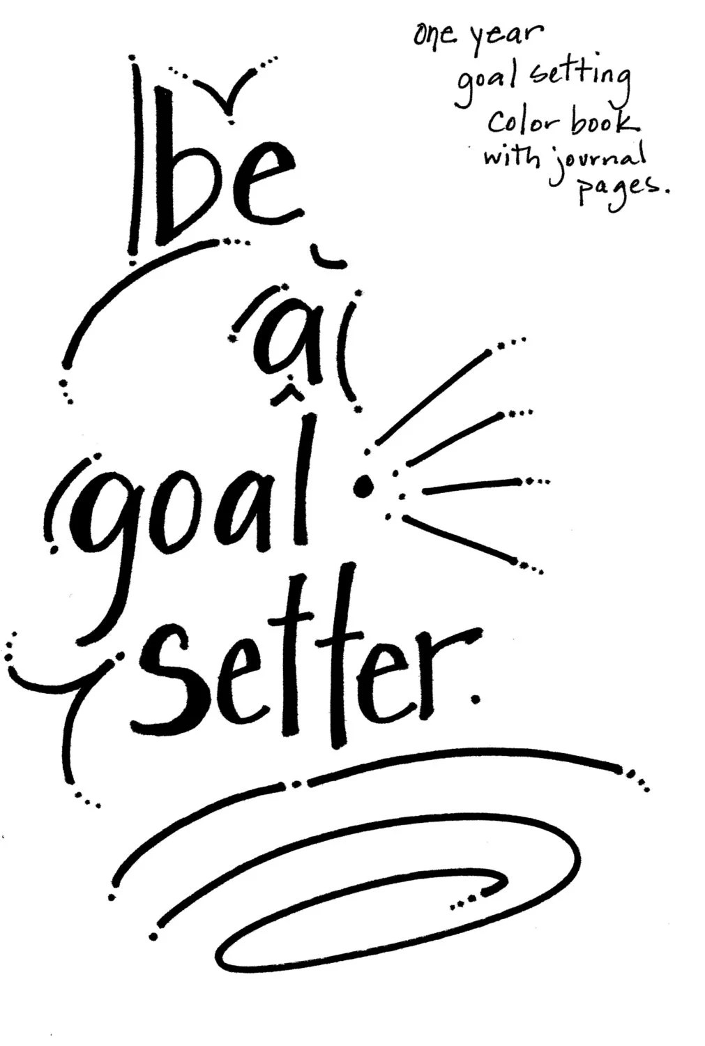 Be A Goal Setter Goal Setting Coloring Book