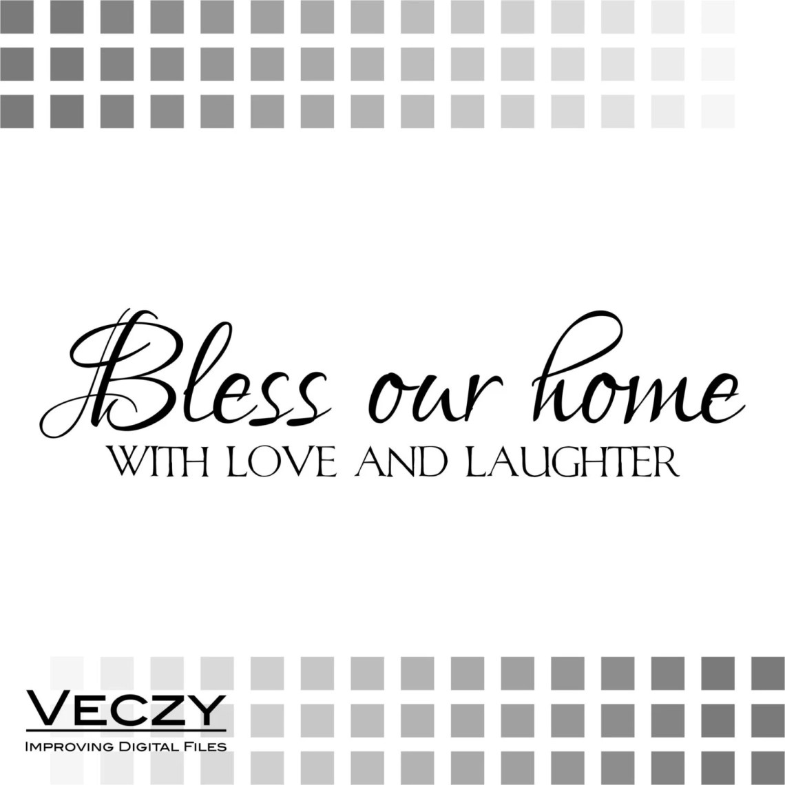 Download Bless our Home with Love and Laughter svg quotes svg by Veczy