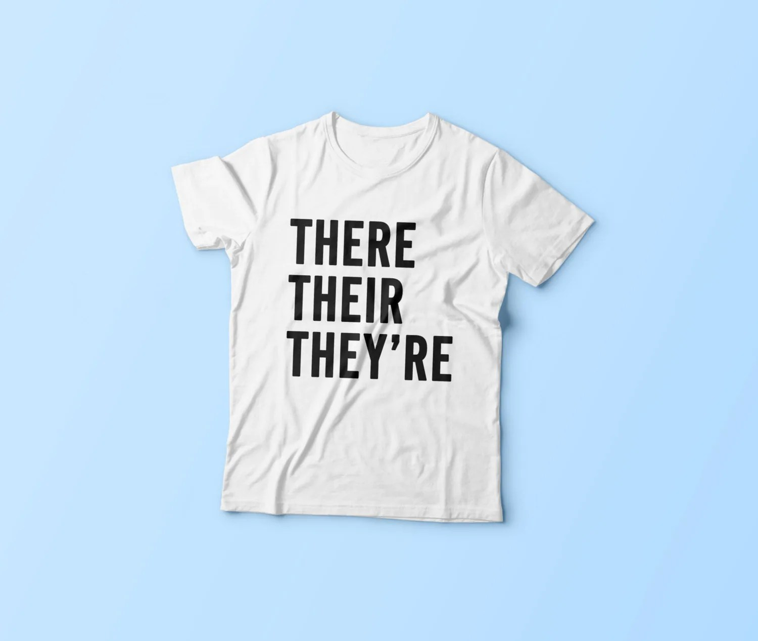 There Their They Re Shirt Teacher T Tshirt Funny By Teetuna