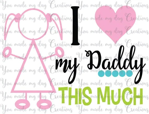 Download Buy 4 get 1 FREE I love my Daddy this much SVG EPS Dxf