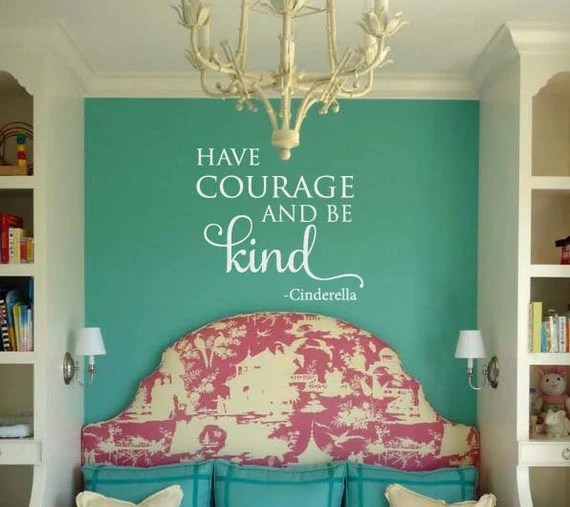Have Courage and Be Kind by