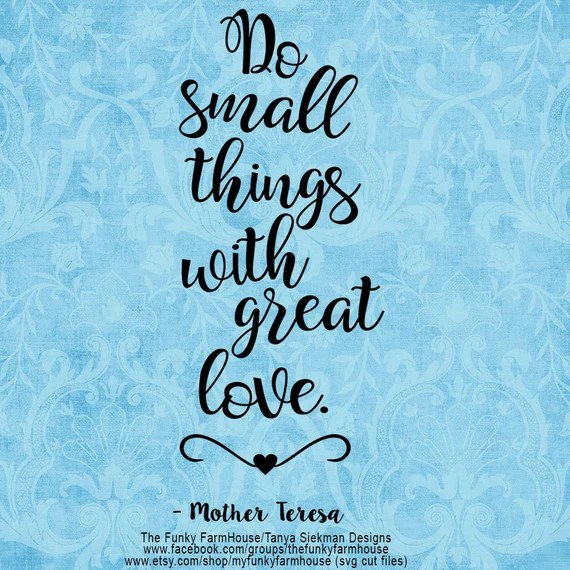 Download SVG & PNG Do Small Things with Great Love Mother Teresa