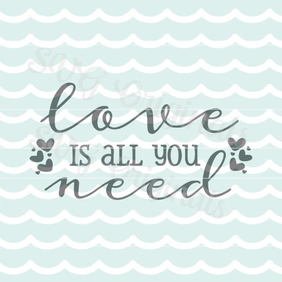 Download Love is all you need SVG Vector File. So many uses! Cricut ...
