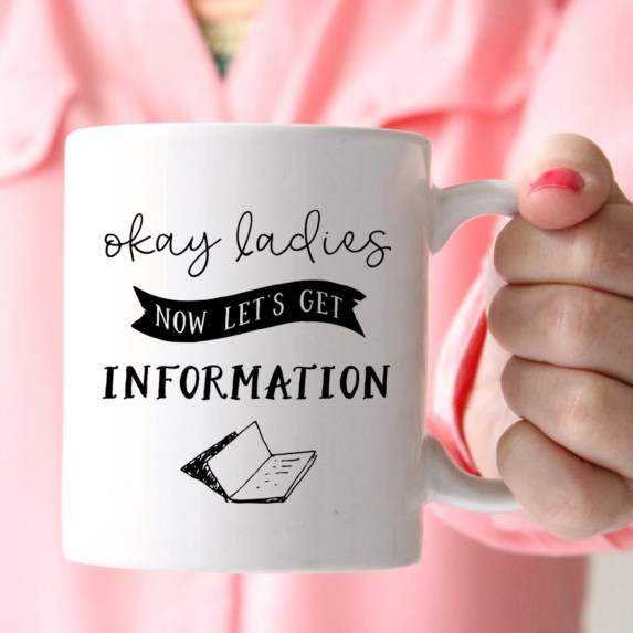 Okay Ladies Now Let's Get Information Mug | Charm & Gumption | Motivational Mug | Book Club Mug Gifts