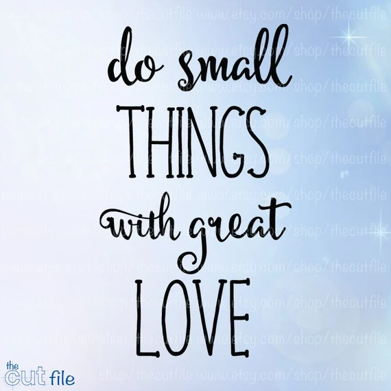 Download Do small things with great love svg quote saying svg cut