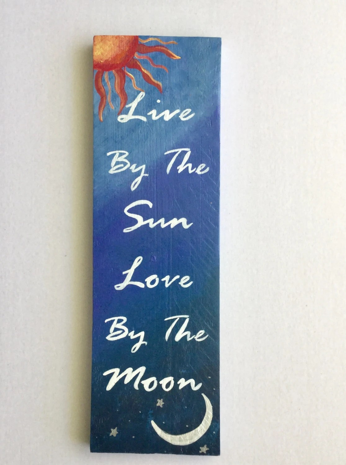 Download Live By The Sun Love By The Moon hand painted by SunStroked