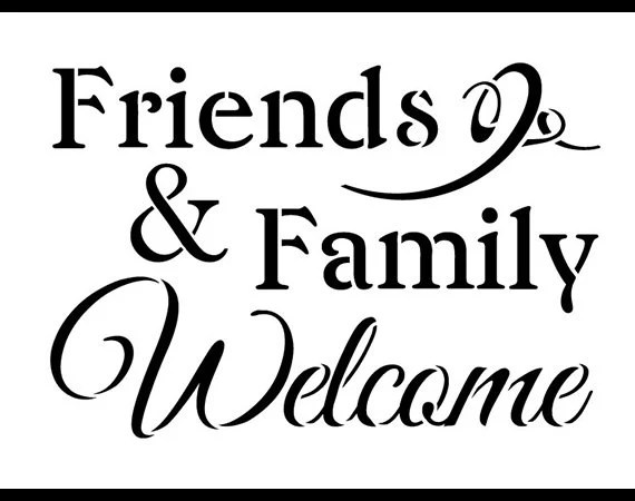 Friends and Family Welcome Word Stencil Select Size