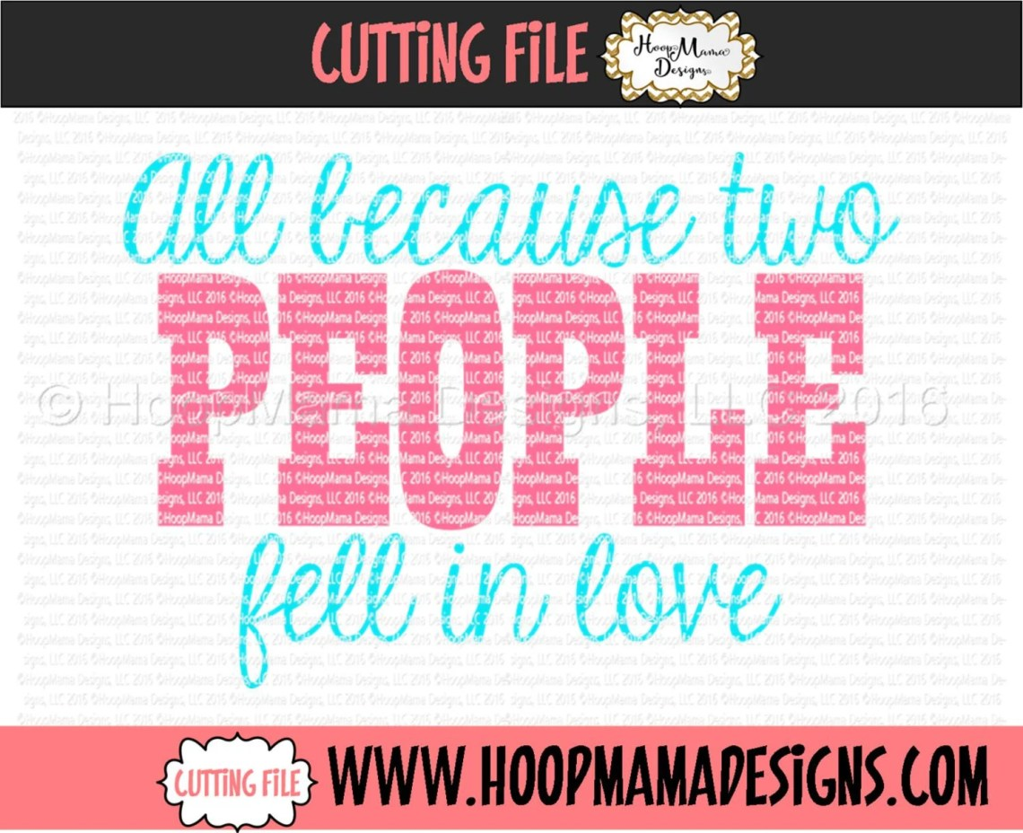 Download All Because Two People Fell In Love SVG DXF eps and png ...