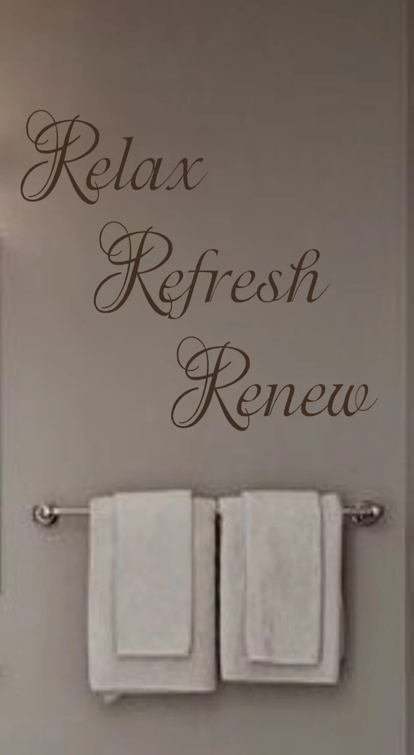 Relax Refresh Renew Vinyl Wall Decal Bathroom Bedroom Spa