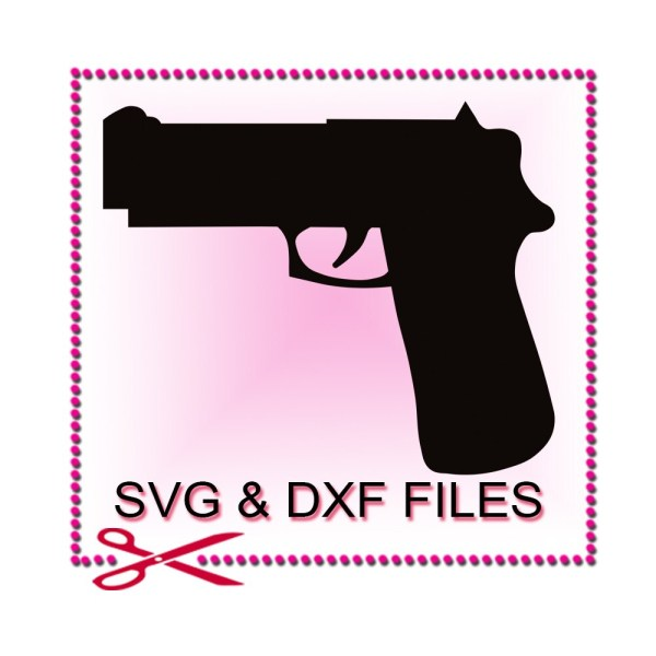 Gun Svg Files Cutting Pistol Cricut Rifle Design