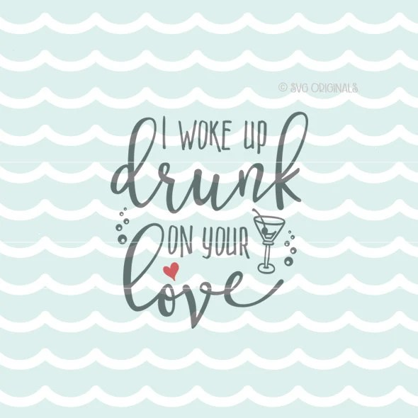 Download Drunk Love SVG File. Fun for so many uses! Cricut Explore ...