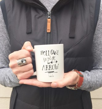 Follow Your Arrow, Coffee Mug, Ceramic Coffee Mug, Tea, Quote Mug, Tea Lover, Gift Idea, Tea Cup, Tea Time, Inspirational Coffee Mug, Mug