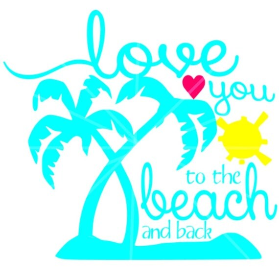 Download SVG Love You to the Beach n Back Beach SVG Summer svg