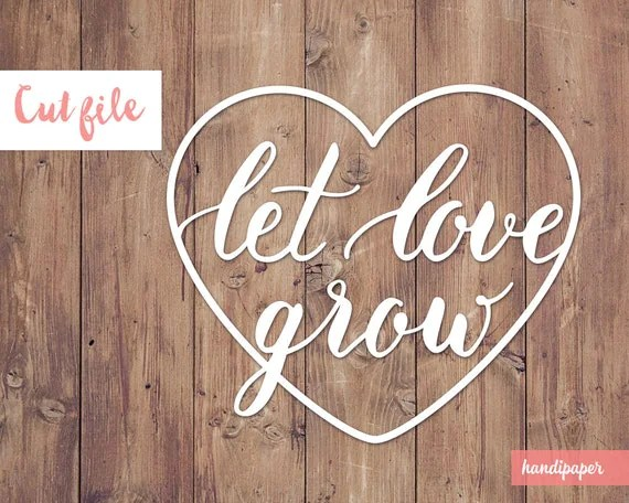 Download Lettering Let love grow cut file svg dxf png for use by ...