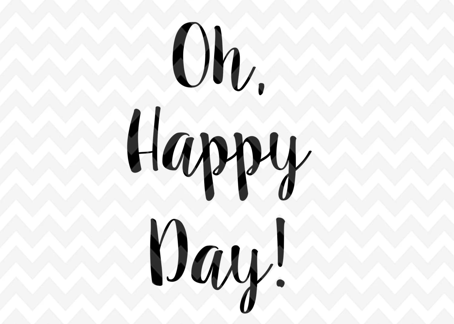 Oh Happy Day Svg Happy Clip Art Quote Overlay Cameo