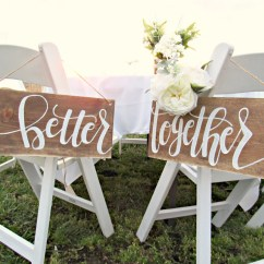 Wedding Wooden Chairs Tf Fishing Chair Better Together Signs Wood Decor