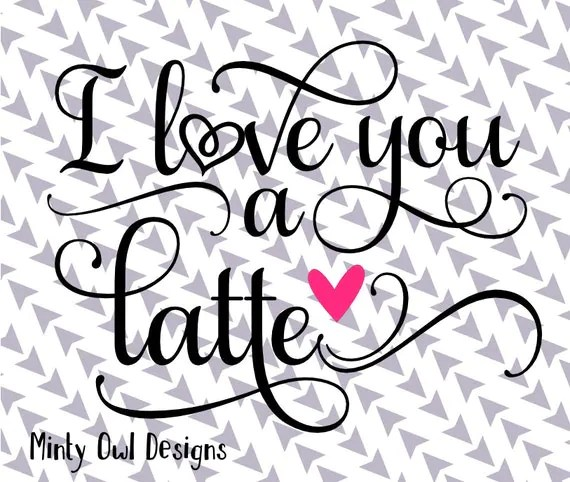 Download I Love You A Latte Heart SVG Love You A Latte by ...