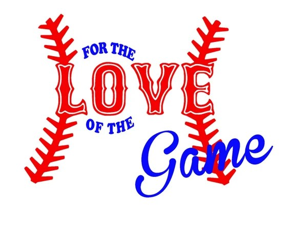 Download For The Love of The Game Baseball Softball SVG DXF JPG or