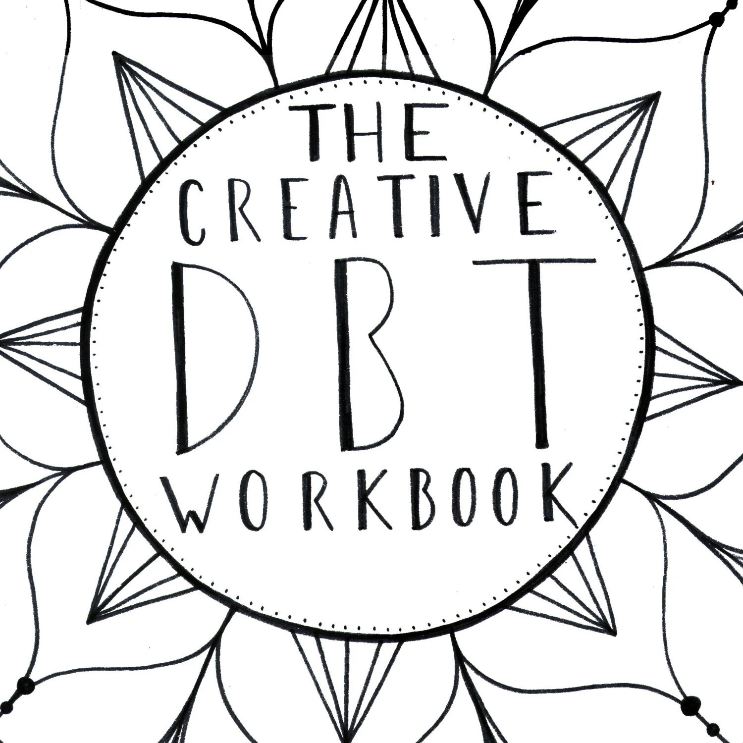 The Creative DBT Workbook A Digital Downloadable workbook.