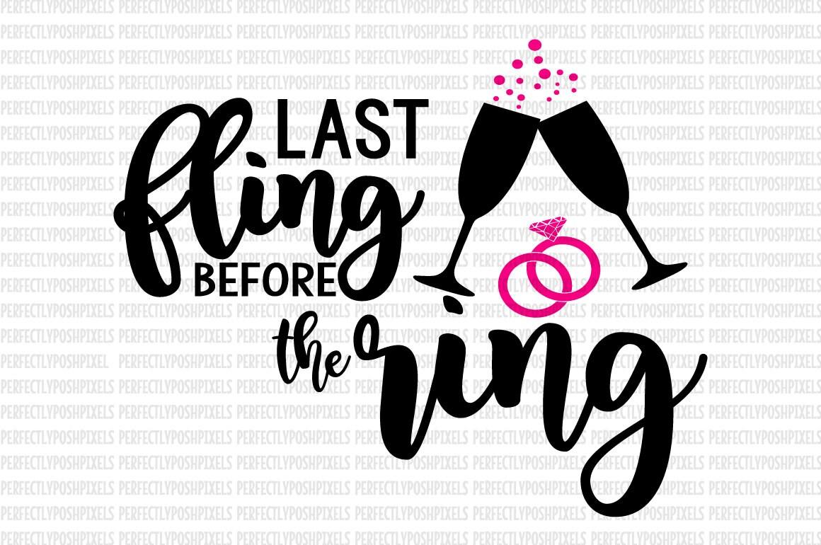 Last Fling Before The Ring Svg Clip Art Cut Files Svg Clip Art Heat Transfer Vinyl Wedding