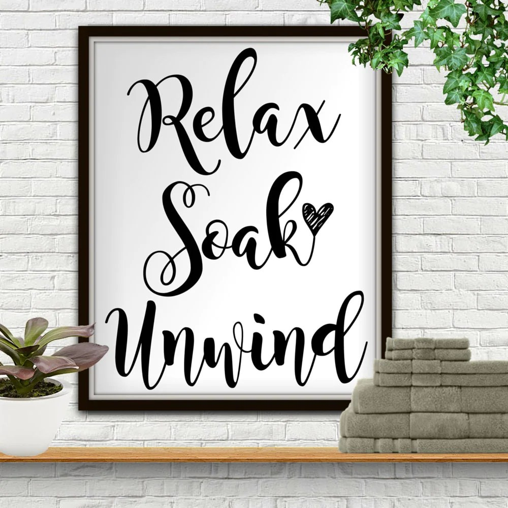 Relax Soak Unwind Relax Sign Relaxation Gifts Relax Wall