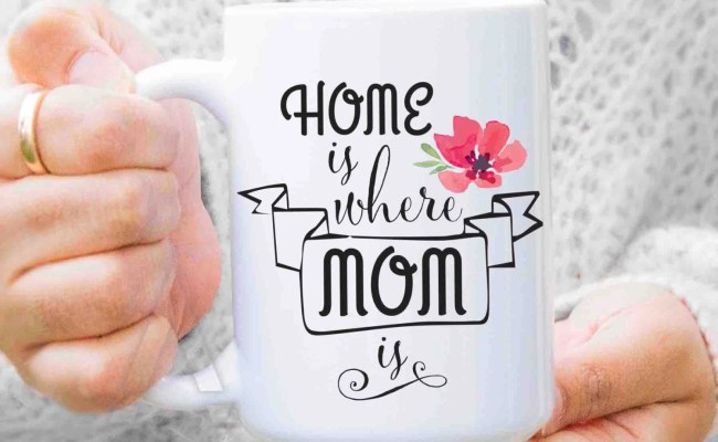 Gifts For Mom From Daughter Home Is Where Mom Is