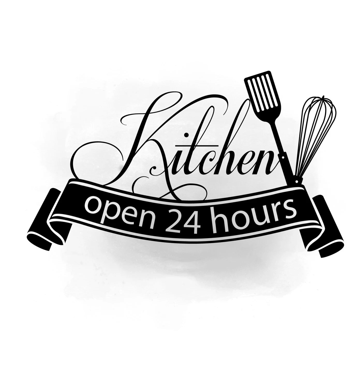 Kitchen open 24 hours clipart kitchen Quote Word Art