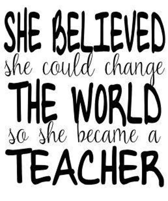 Change the world teacher SVG File Quote Cut File Silhouette