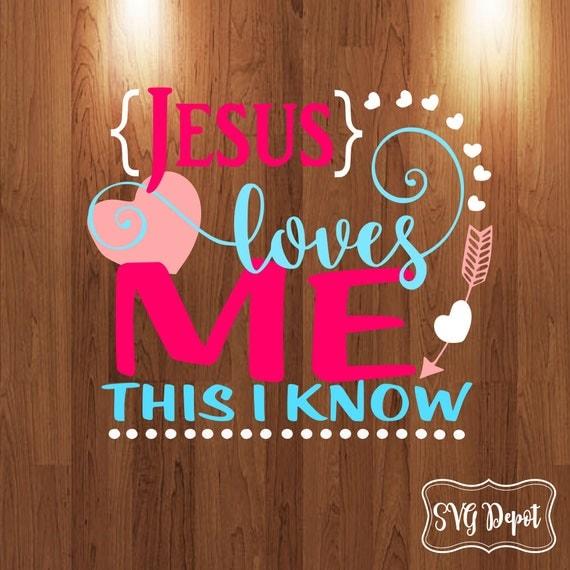 Download Jesus Loves me this I know svg heaart svg arrow svg file