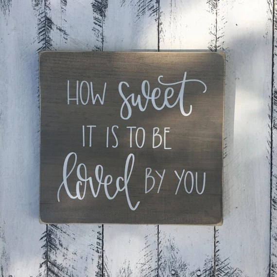 Download How Sweet It Is To Be Loved By You Wood Sign Custom Wood
