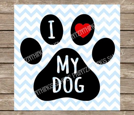 Download I Love My Dog svg Dog svg Paw svg Pet svg Pets svg Dogs svg