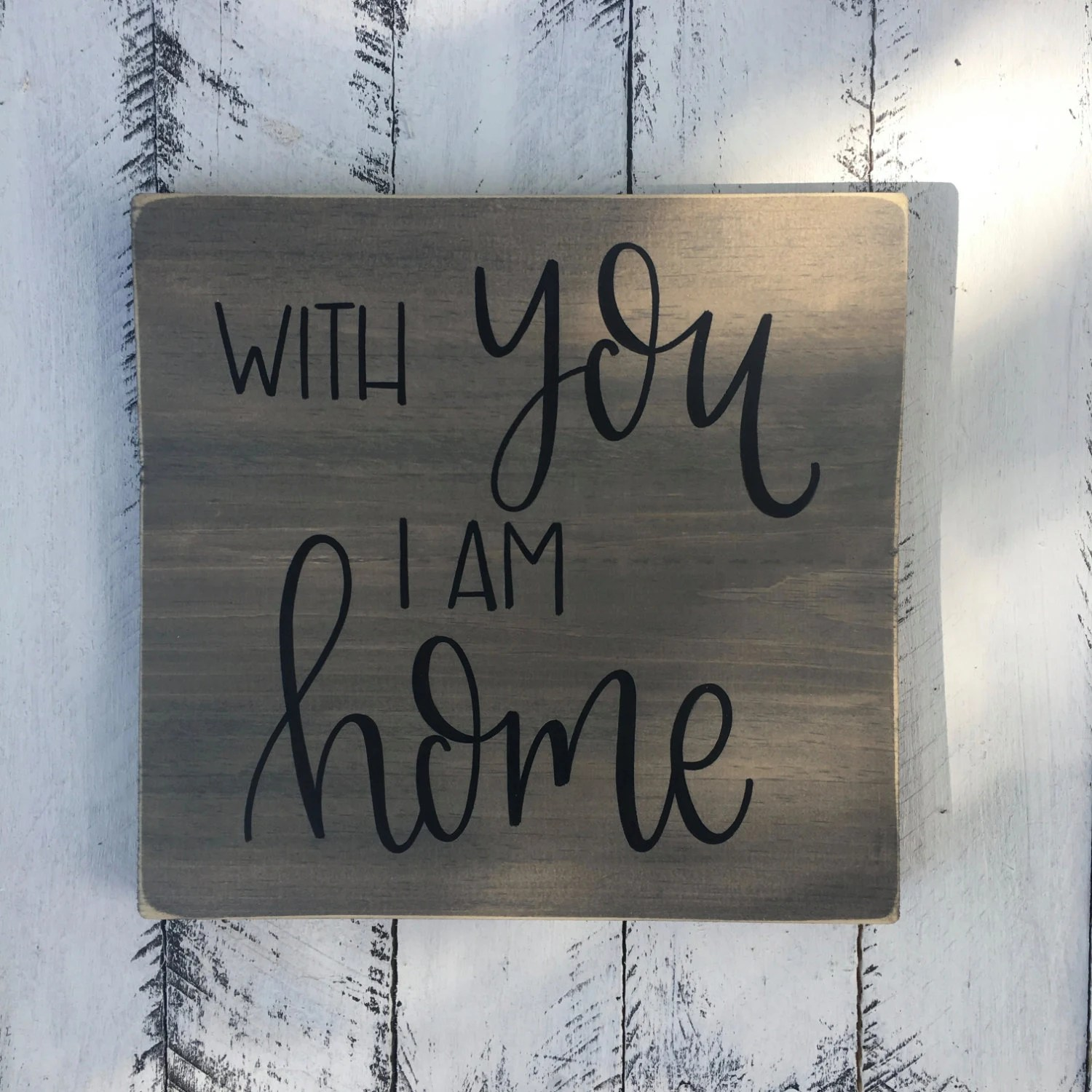With You I Am Home Etsy
