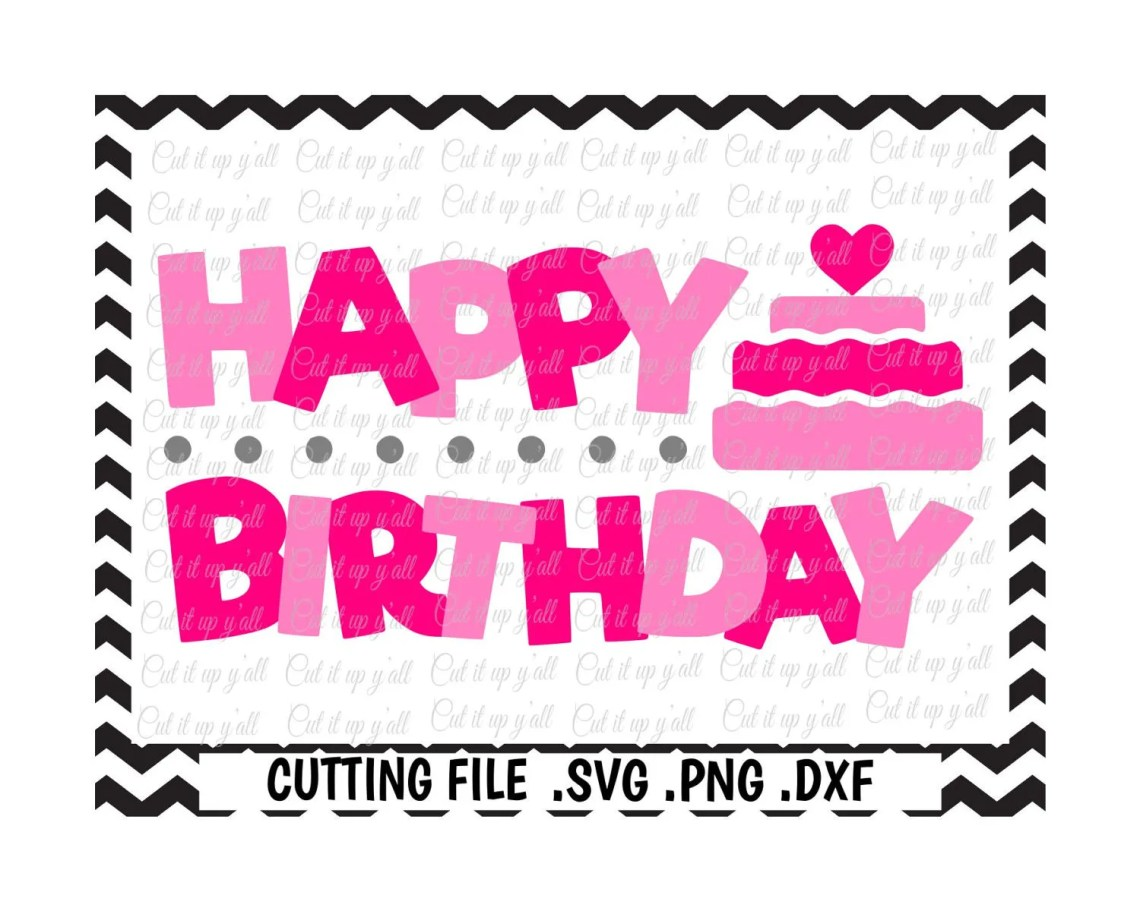 Download Happy Birthday Svg, Png, Dxf, Cut Files For Silhouette ...